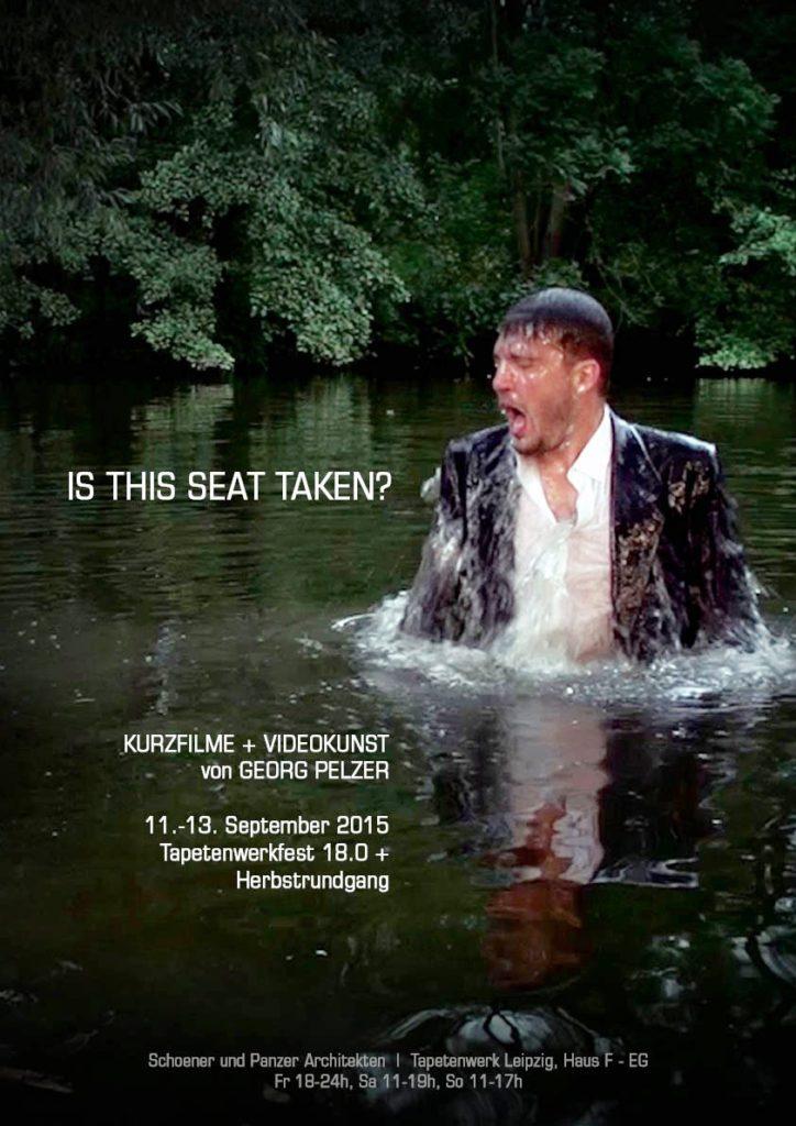 """""""Is this seat Taken?"""" - Kurzfilme und Videokunst von Georg Pelzer - Plakat"""